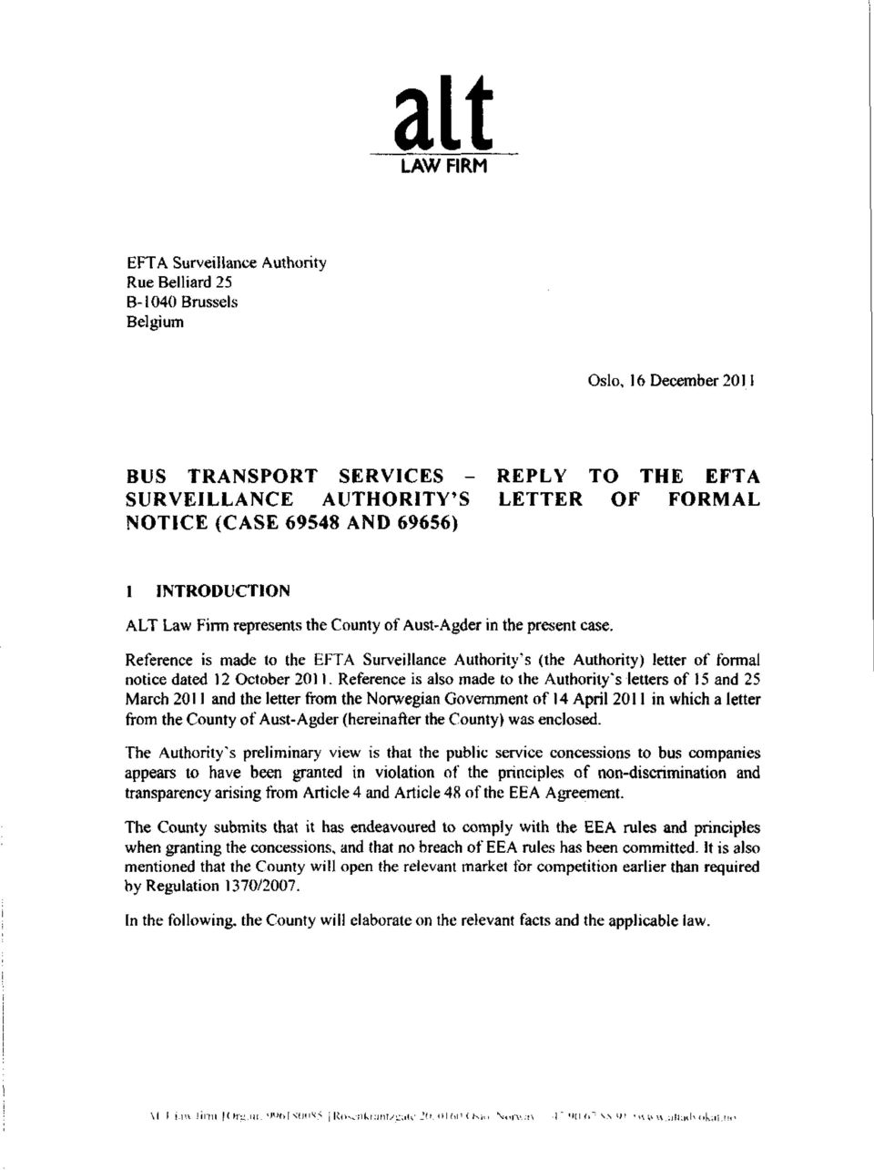 Reference is made to the EFTA Surveillance Authority's (the Authority) letter of formal notice dated 12 October 2011.