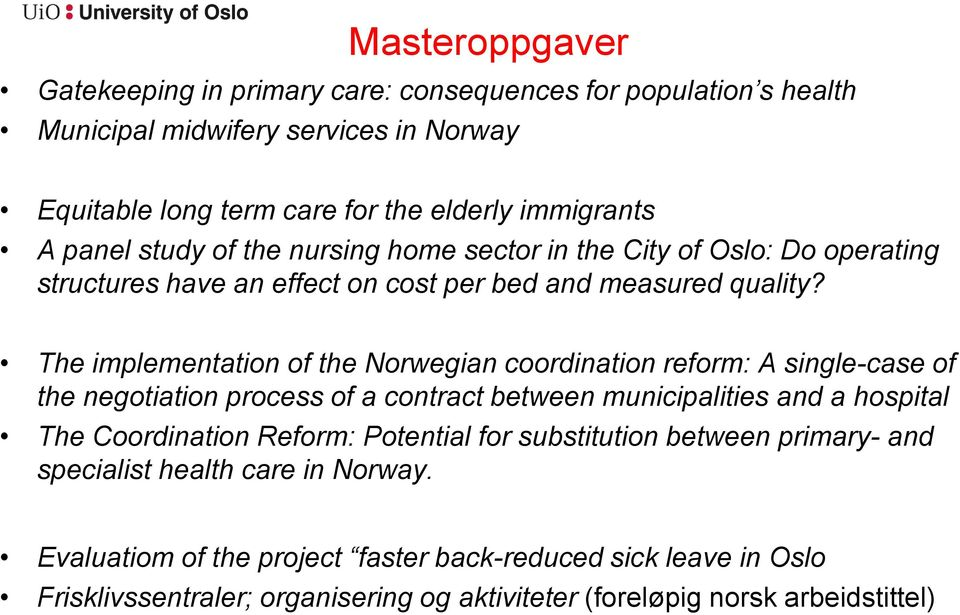 The implementation of the Norwegian coordination reform: A single-case of the negotiation process of a contract between municipalities and a hospital The Coordination Reform: