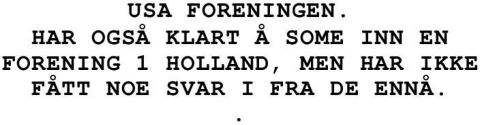 EN FORENING 1 HOLLAND, MEN