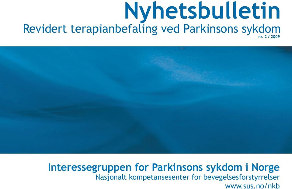 2 / 2009 Interessegruppen for Parkinsons sykdom