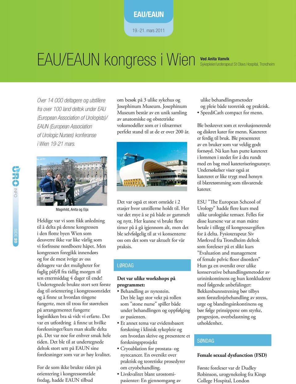 Urologists)/ EAUN (European Association of Urologic Nurses) konferanse i Wien 19-21 mars. om besøk på 3 ulike sykehus og Josephinum Museum.