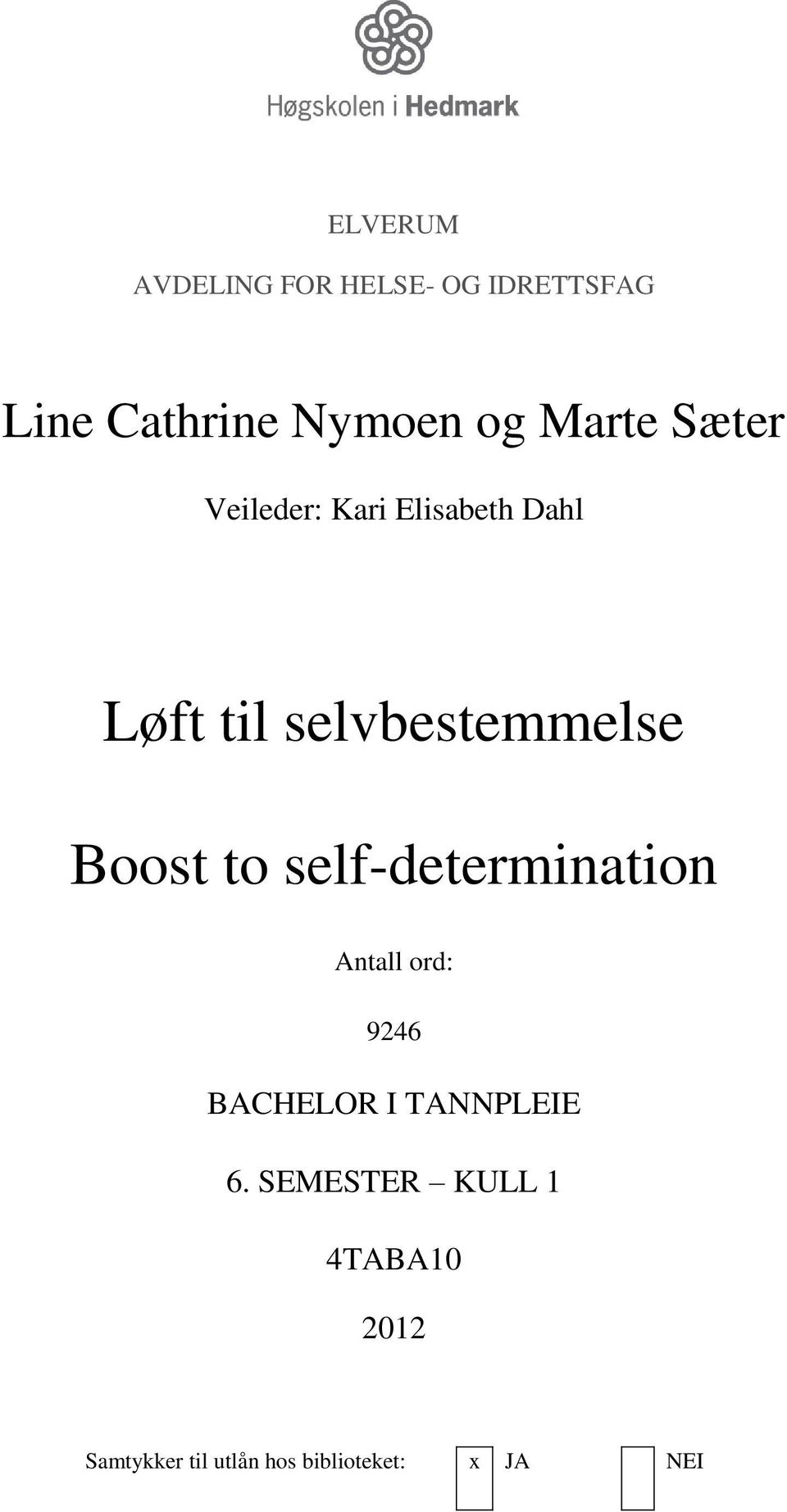 Boost to self-determination Antall ord: 9246 BACHELOR I TANNPLEIE 6.