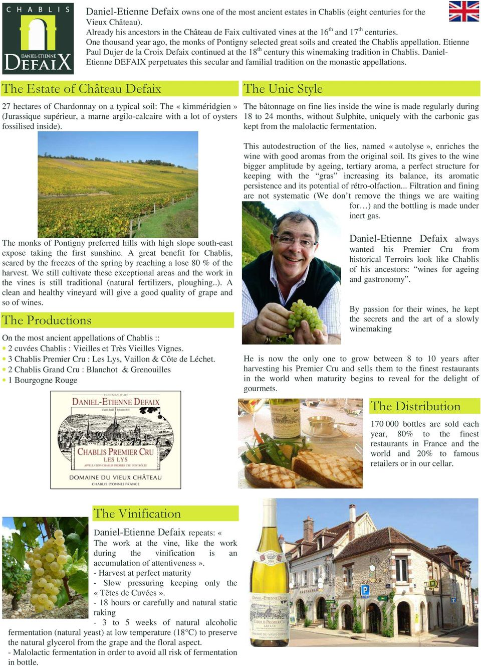 Etienne Paul Dujer de la Croix Defaix continued at the 18 th century this winemaking tradition in Chablis.
