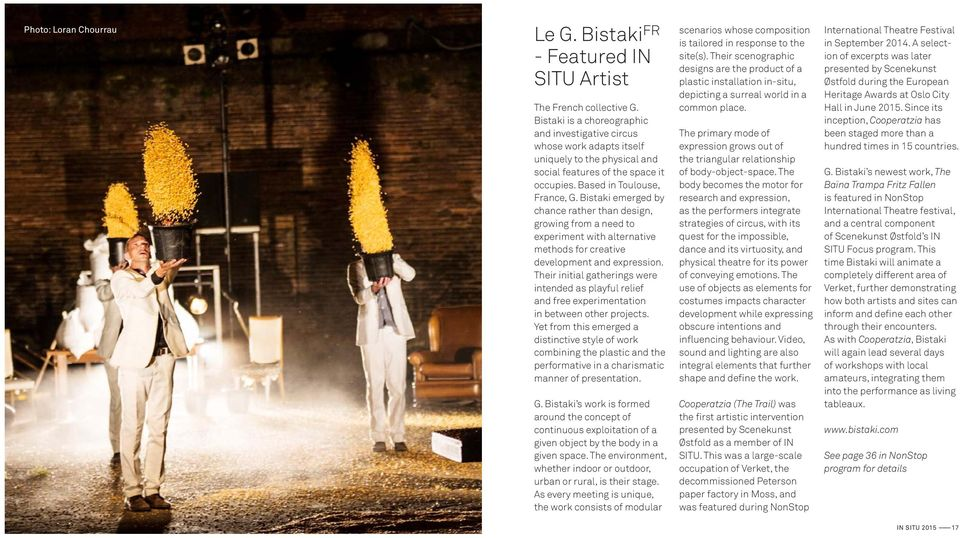 Bistaki emerged by chance rather than design, growing from a need to experiment with alternative methods for creative development and expression.