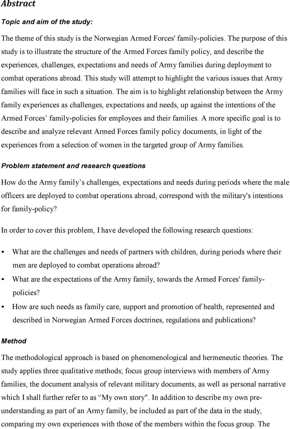 combat operations abroad. This study will attempt to highlight the various issues that Army families will face in such a situation.