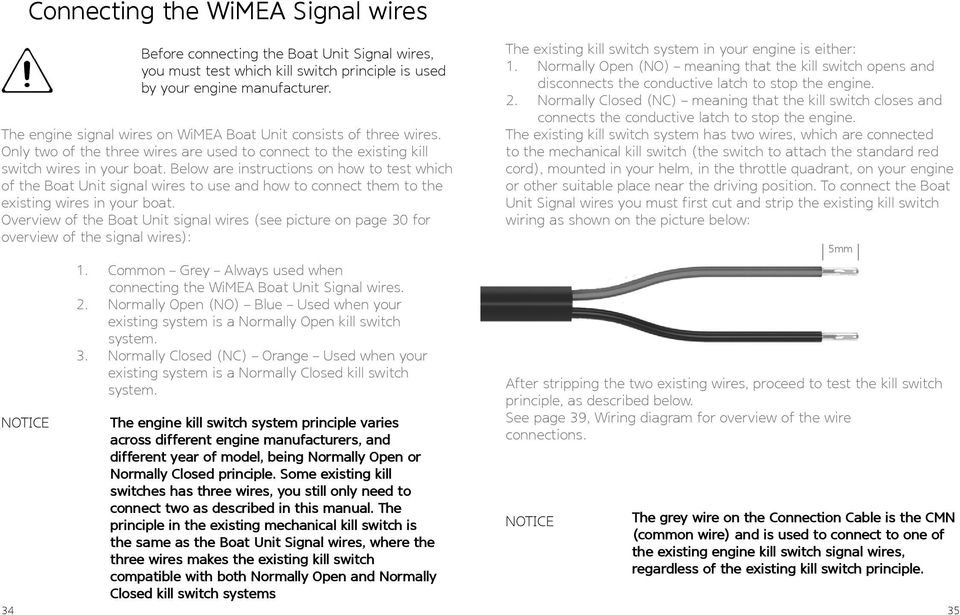 Below are instructions on how to test which of the Boat Unit signal wires to use and how to connect them to the existing wires in your boat.