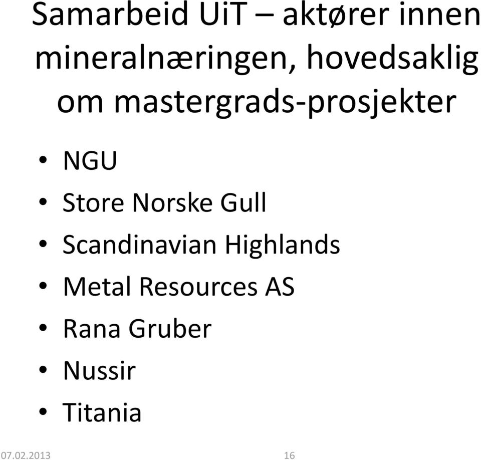 Store Norske Gull Scandinavian Highlands Metal