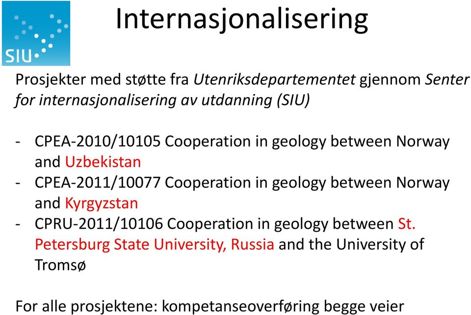 Cooperation in geology between Norway and Kyrgyzstan - CPRU-2011/10106 Cooperation in geology between St.