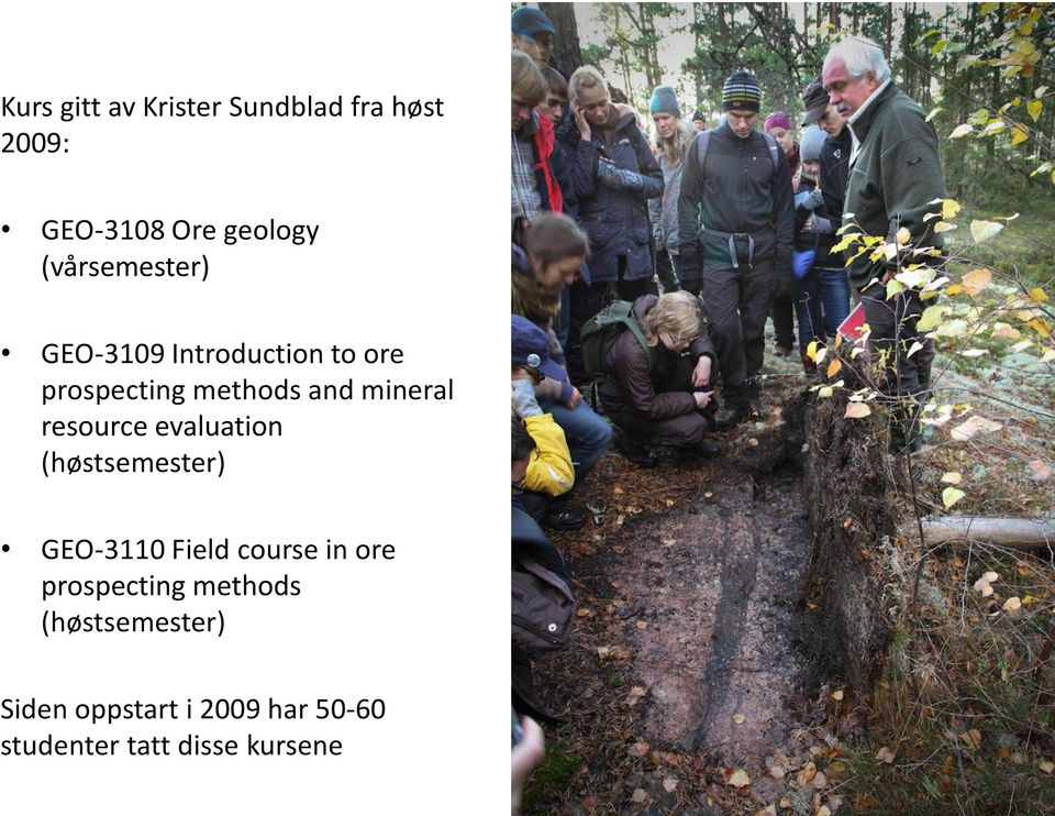 resource evaluation (høstsemester) GEO-3110 Field course in ore