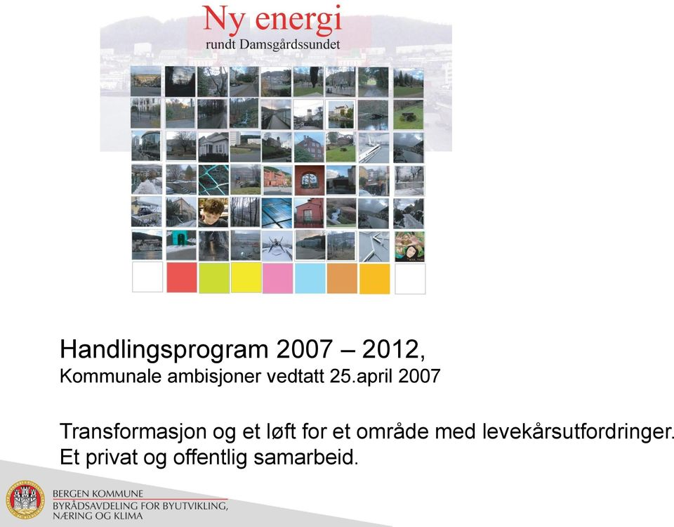 april 2007 Transformasjon og et løft for