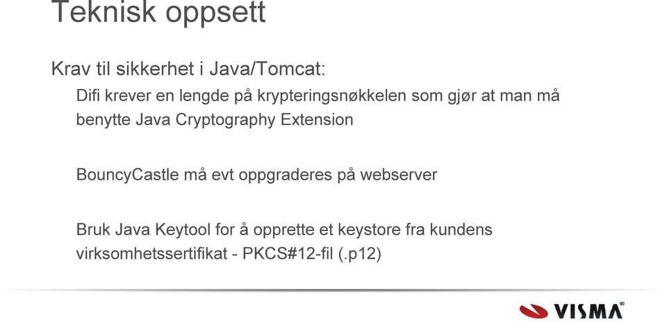 Extension BouncyCastle må evt oppgraderes på webserver Bruk Java Keytool