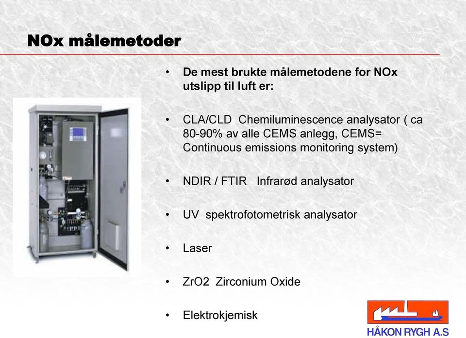 CEMS= Continuous emissions monitoring system) NDIR / FTIR Infrarød