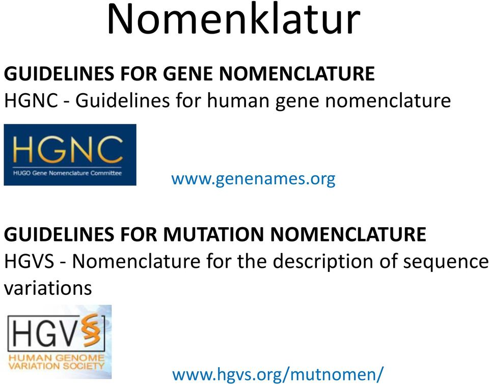 org GUIDELINES FOR MUTATION NOMENCLATURE HGVS -