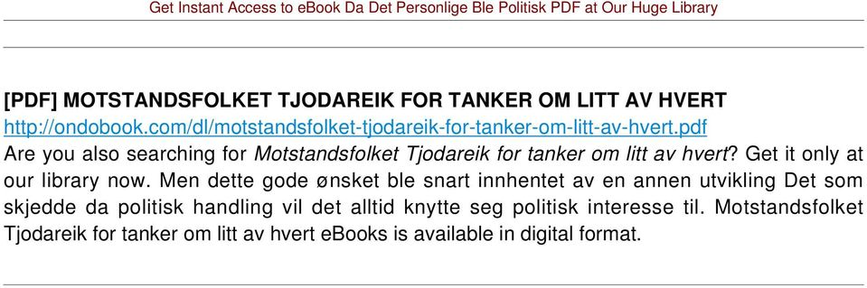 pdf Are you also searching for Motstandsfolket Tjodareik for tanker om litt av hvert? Get it only at our library now.