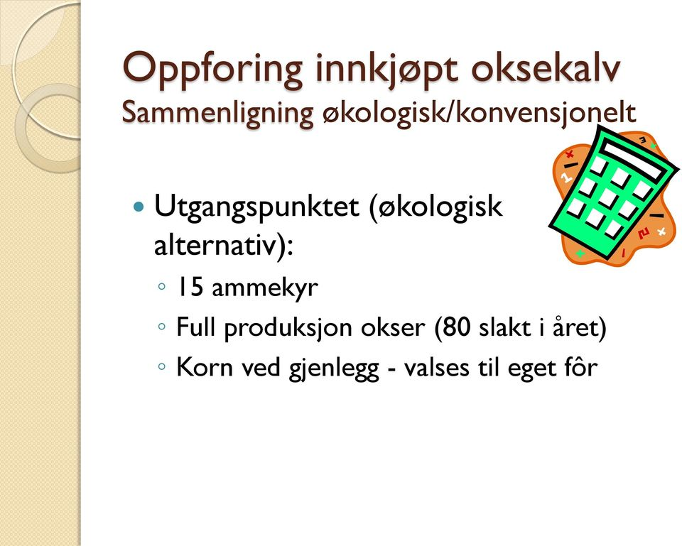 (økologisk alternativ): 15 ammekyr Full