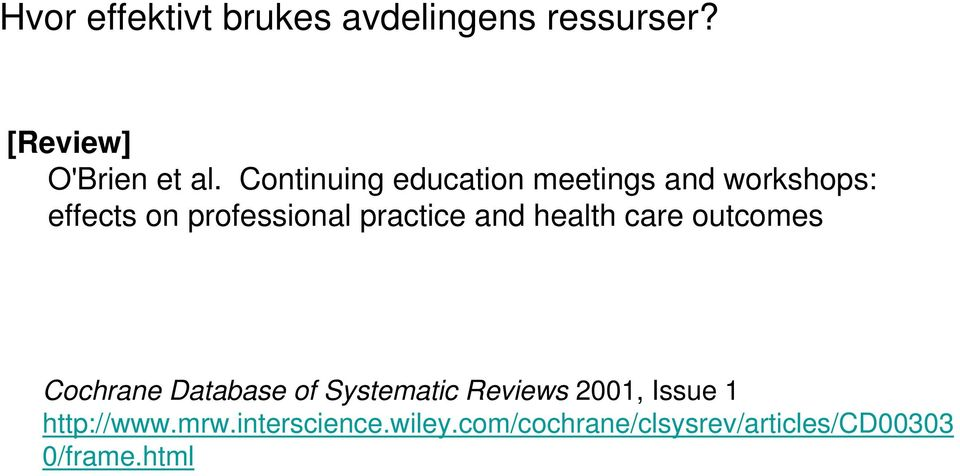 and health care outcomes Cochrane Database of Systematic Reviews 2001, Issue