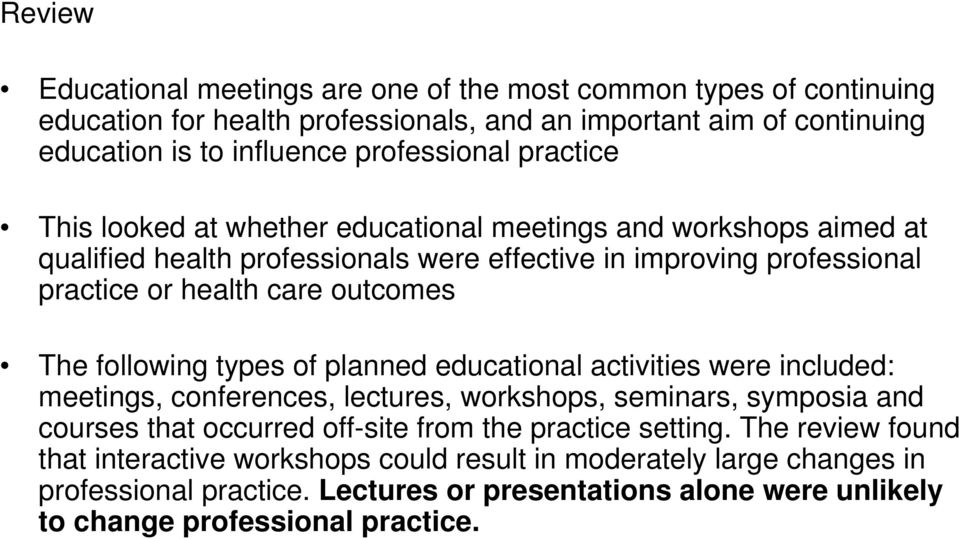 following types of planned educational activities were included: meetings, conferences, lectures, workshops, seminars, symposia and courses that occurred off-site from the practice