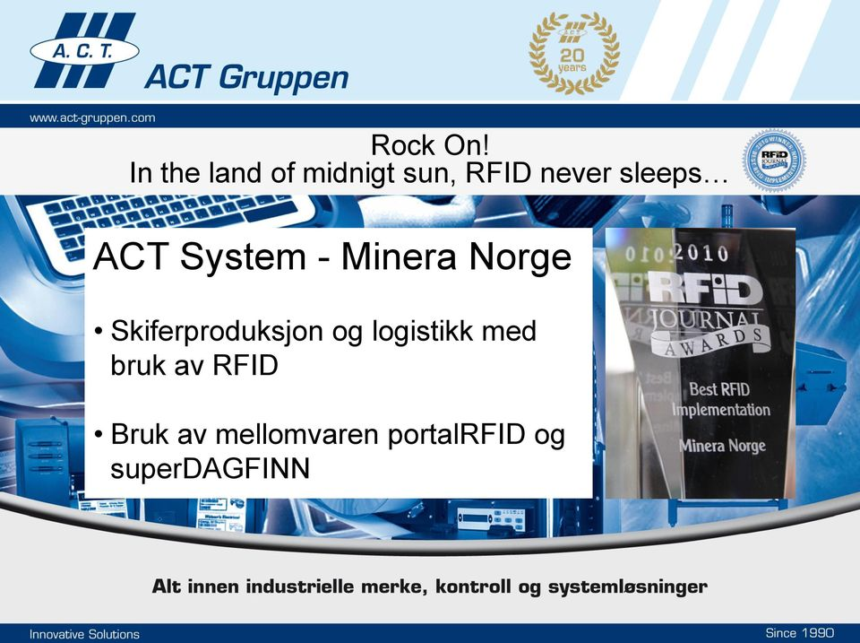 sleeps ACT System - Minera Norge