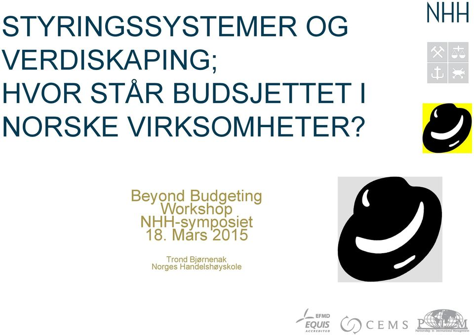 Beyond Budgeting Workshop NHH-symposiet 18.