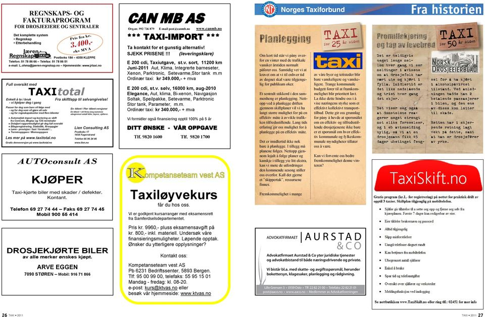 no AUTOconsult AS KJØPer Taxi-kjørte biler med skader / defekter. Kontant. Telefon 69 27 74 44 Faks 69 27 74 45 Mobil 900 55 414 CAN MB AS Org.nr. 992 736 879 E-mail post@canmb.