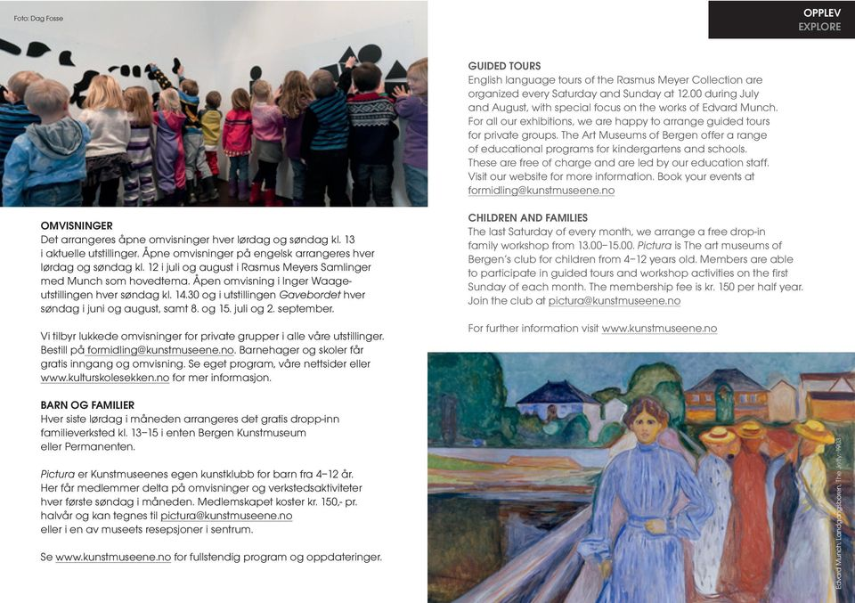 The Art Museums of Bergen offer a range of educational programs for kindergartens and schools. These are free of charge and are led by our education staff. Visit our website for more information.