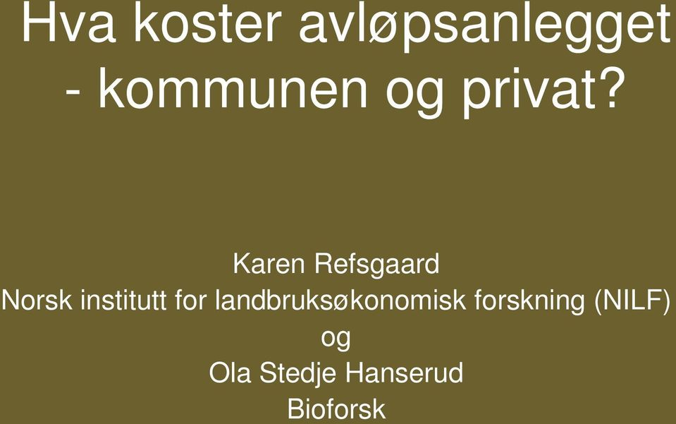 Karen Refsgaard Norsk institutt for