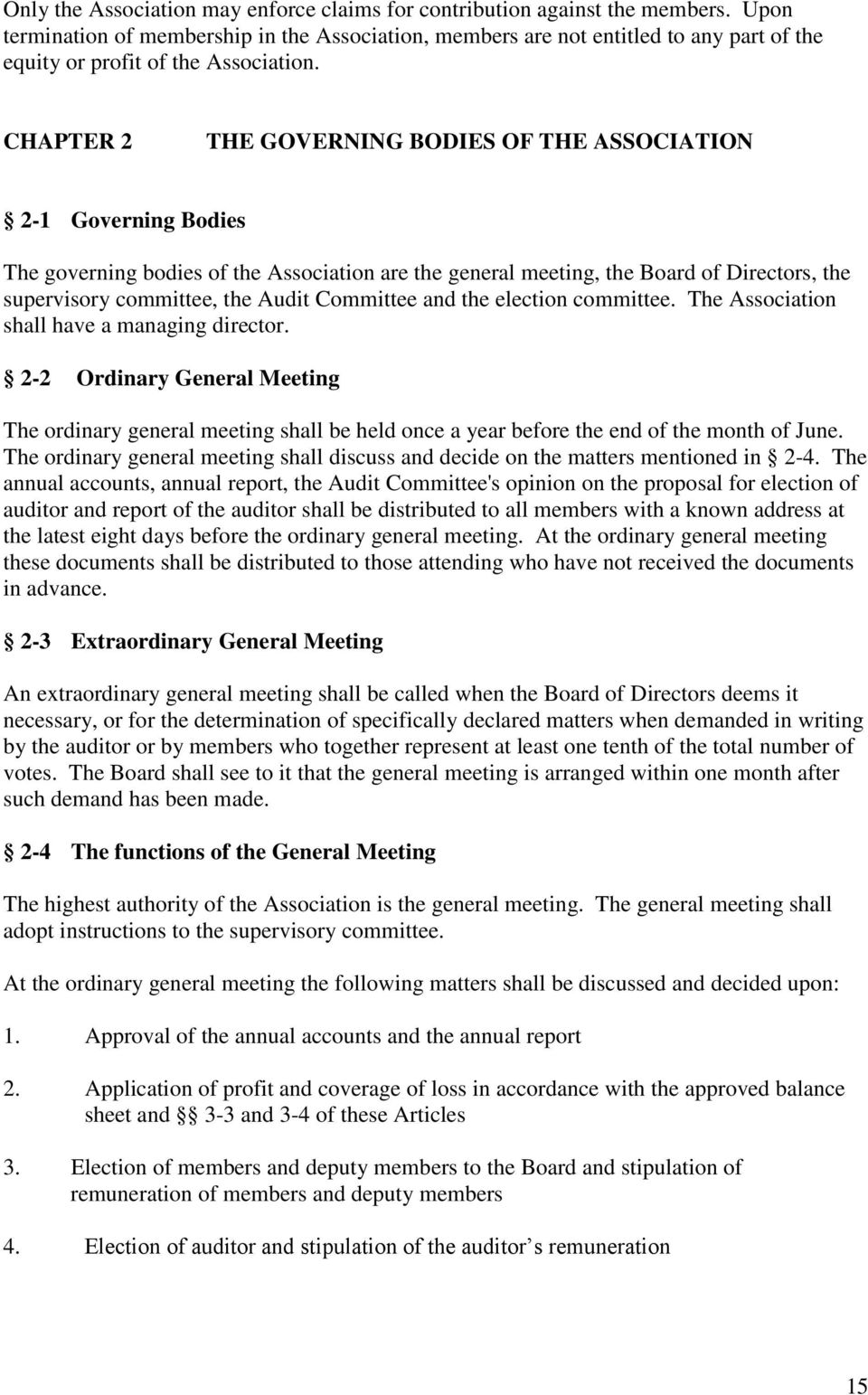 CHAPTER 2 THE GOVERNING BODIES OF THE ASSOCIATION 2-1 Governing Bodies The governing bodies of the Association are the general meeting, the Board of Directors, the supervisory committee, the Audit