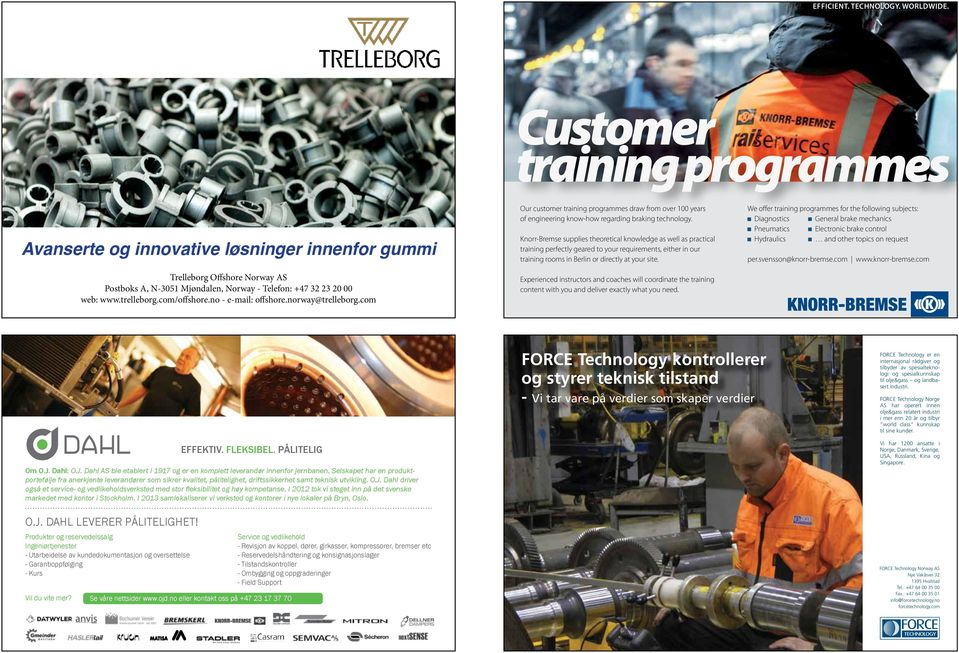 com/offshore.no - e-mail: offshore.norway@trelleborg.com Our customer training programmes draw from over 100 years of engineering know-how regarding braking technology.