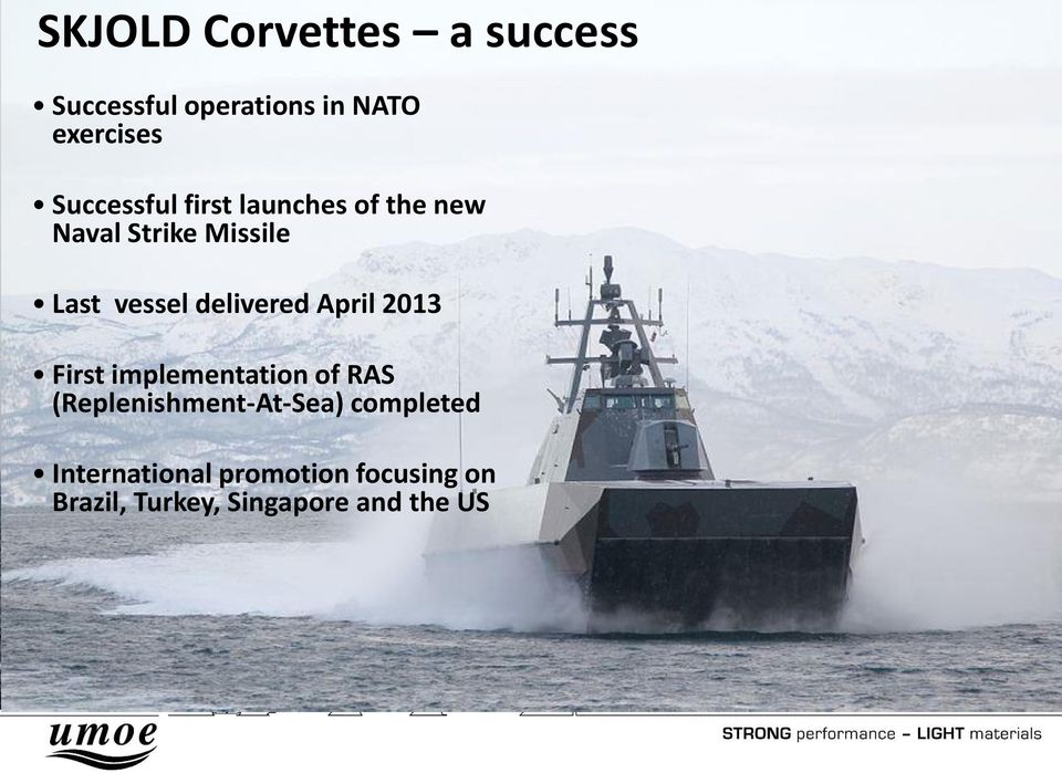 delivered April 2013 First implementation of RAS (Replenishment-At-Sea)