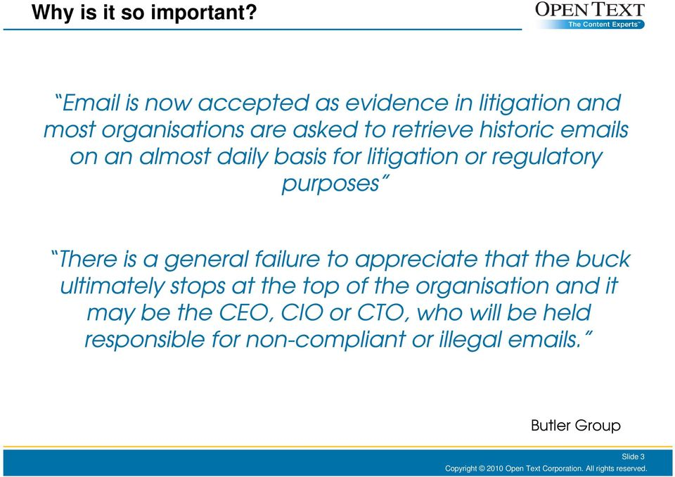 emails on an almost daily basis for litigation or regulatory purposes There is a general failure to