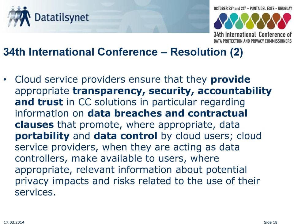 appropriate, data portability and data control by cloud users; cloud service providers, when they are acting as data controllers, make