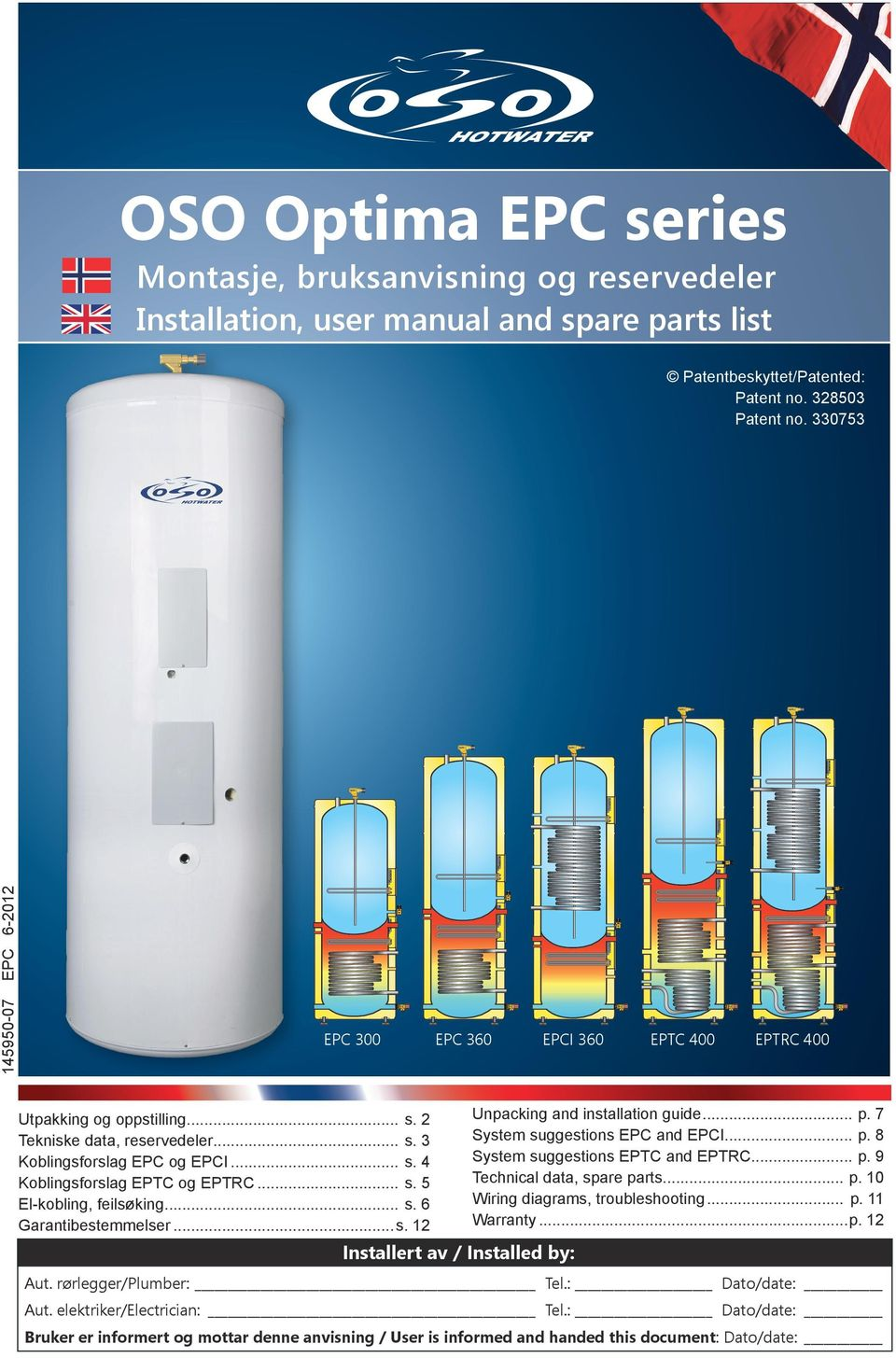 .. s. 6 Garantibestemmelser...s. Installert av / Installed by: Unpacking and installation guide... p. 7 System suggestions EPC and EPCI... p. 8 System suggestions EPTC and EPTRC... p. 9 Technical data, spare parts.