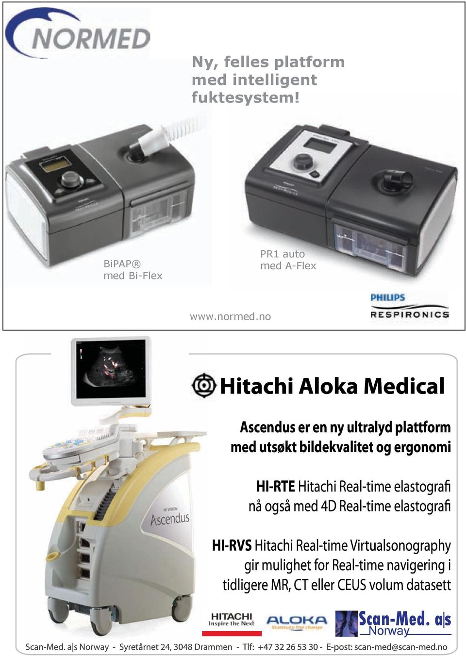 elastografi nå også med 4D Real-time elastografi HI-RVS Hitachi Real-time Virtualsonography gir mulighet for Real-time navigering