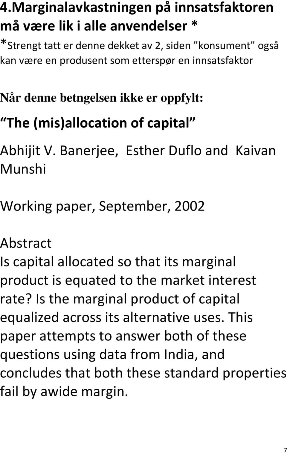 Banerjee, Esther Duflo and Kaivan Munshi Working paper, September, 2002 Abstract Is capital allocated so that its marginal product is equated to the market interest