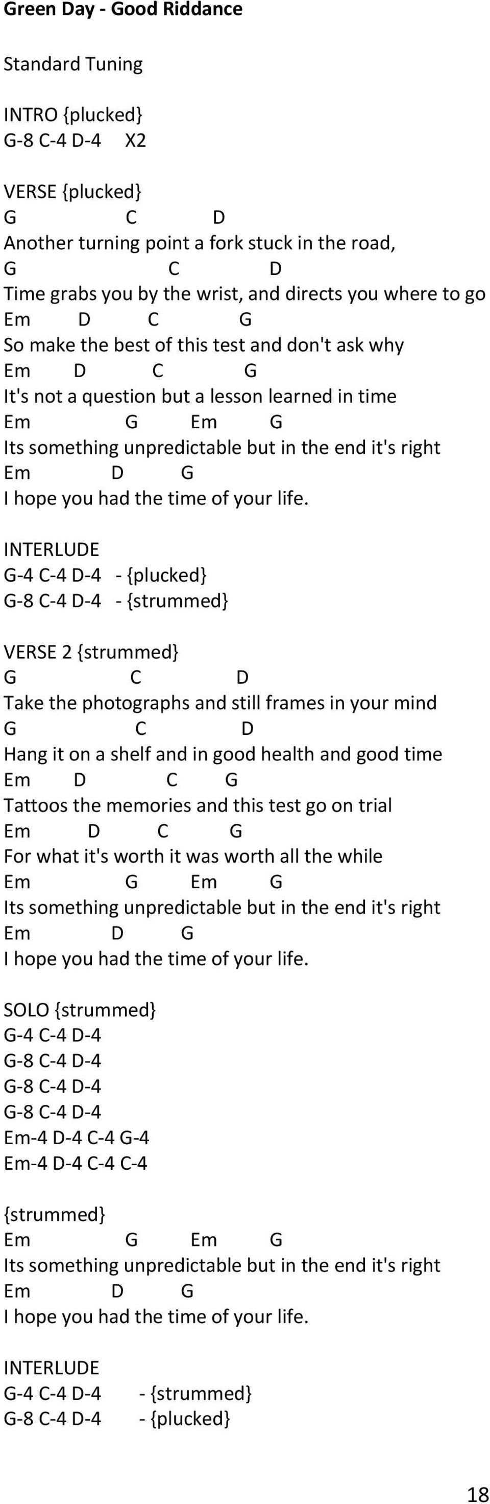 INTERLUE 4 4 4 {plucked} 8 4 4 {strummed} VERSE 2 {strummed} Take the photographs and still frames in your mind Hang it on a shelf and in good health and good time Em Tattoos the memories and this