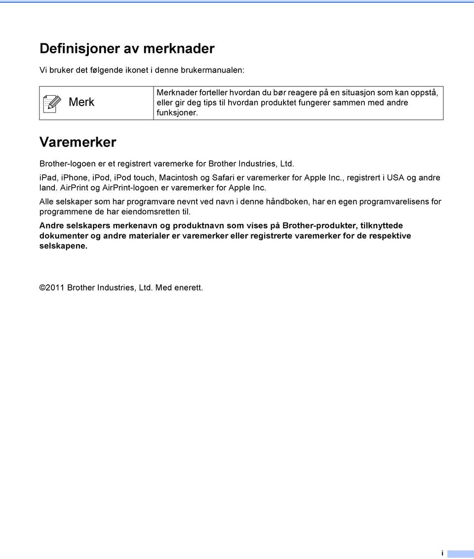 ipad, iphone, ipod, ipod touch, Macintosh og Safari er varemerker for pple Inc., registrert i US og andre land. irprint og irprint-logoen er varemerker for pple Inc.