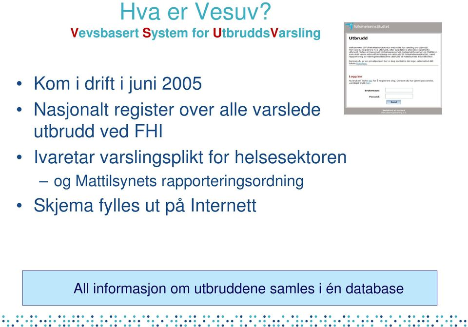 register over alle varslede utbrudd ved FHI Ivaretar varslingsplikt for