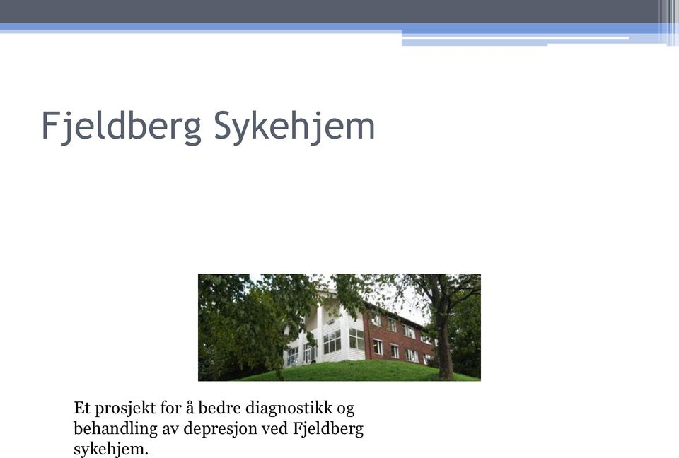 diagnostikk og behandling