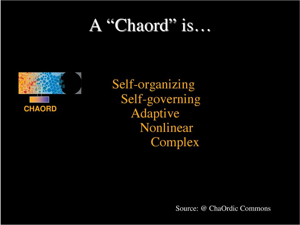 CHAORD Self-organizing Self-governing