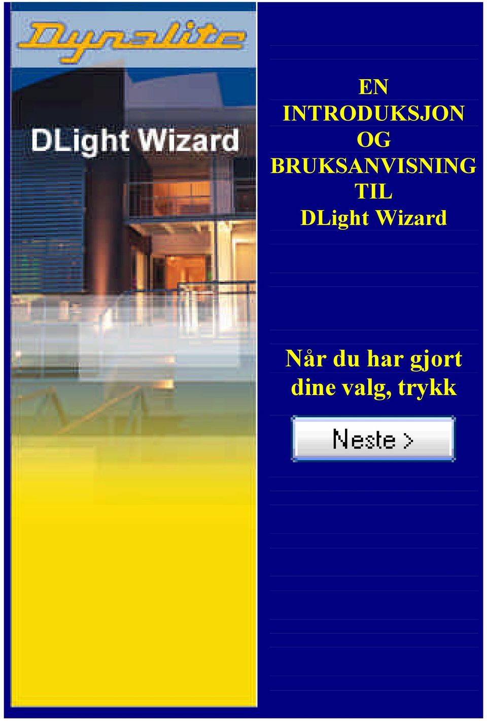 DLight Wizard Når du