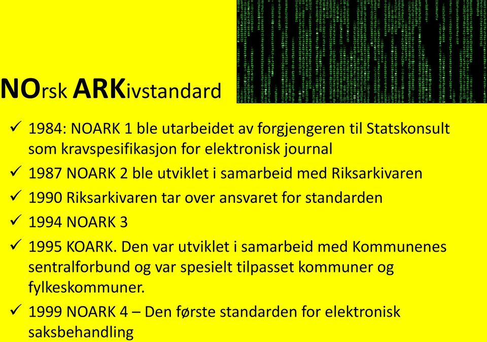 ansvaret for standarden 1994 NOARK 3 1995 KOARK.