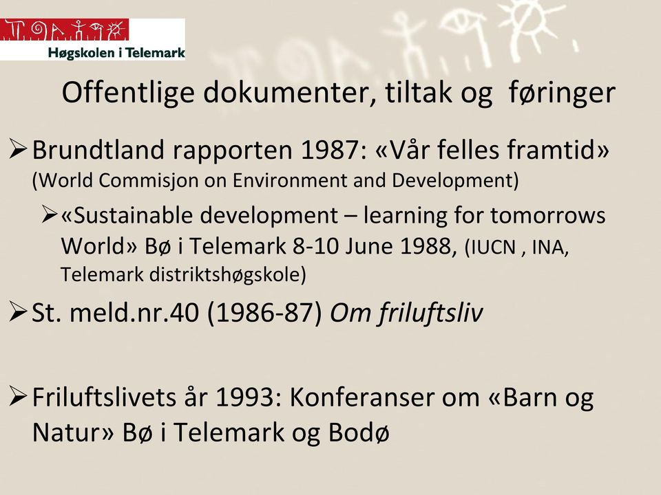 tomorrows World» Bø i Telemark 8-10 June 1988, (IUCN, INA, Telemark distriktshøgskole) St.