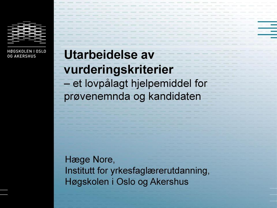 kandidaten Hæge Nore, Institutt for