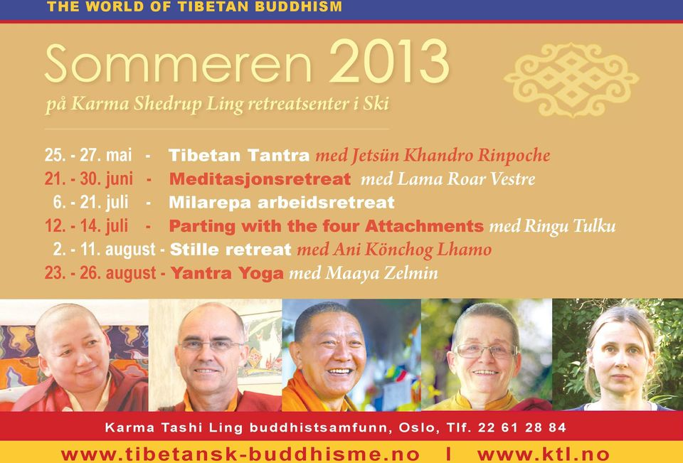 juli - Milarepa arbeidsretreat 12. - 14. juli - Parting with the four Attachments med Ringu Tulku 2. - 11.