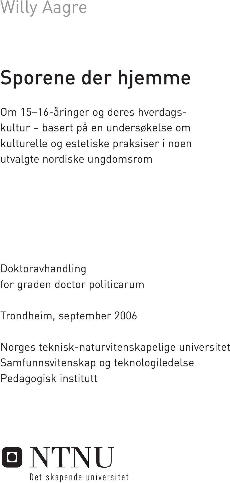 Doktoravhandling for graden doctor politicarum Trondheim, september 2006 Norges