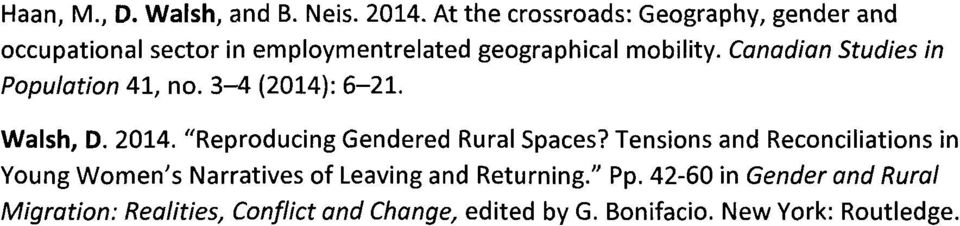 "Canadian Studies in Population 41, no. 3-4 (2014): 6-21. Walsh, D. 2014. ""Reproducing Gendered Rural Spaces?"