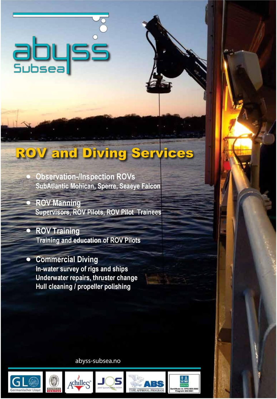 Training and education of ROV Pilots Commercial Diving In-water survey of rigs and