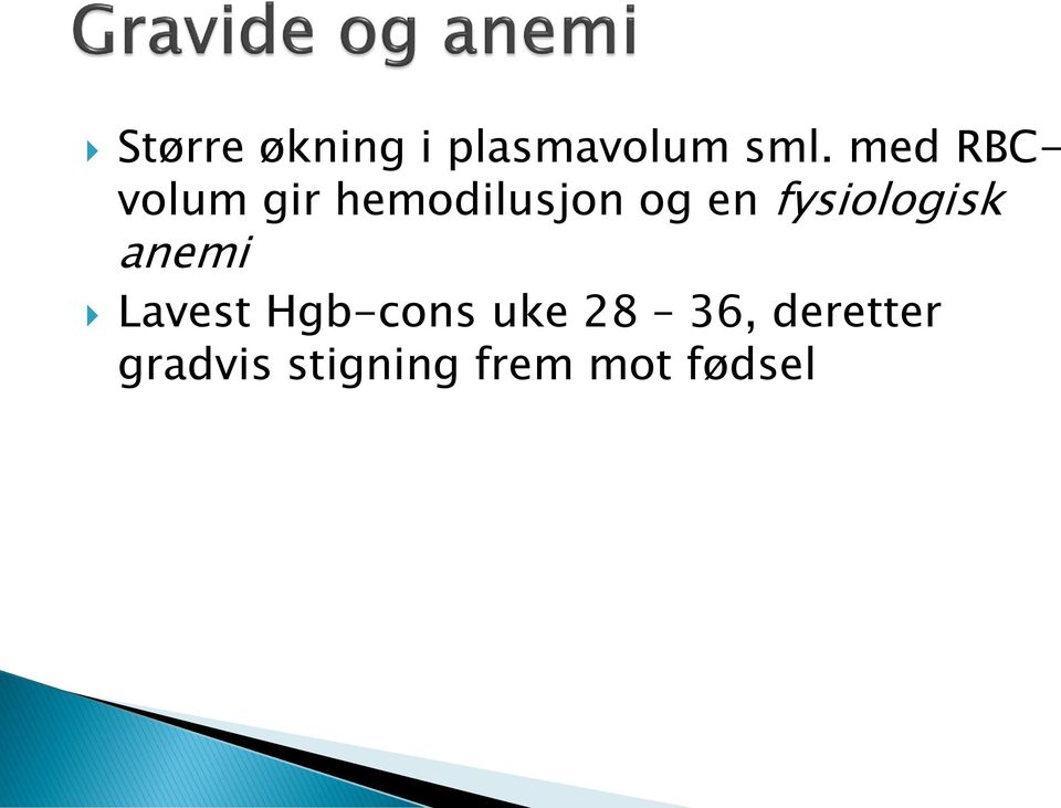 fysiologisk anemi Lavest Hgb-cons uke