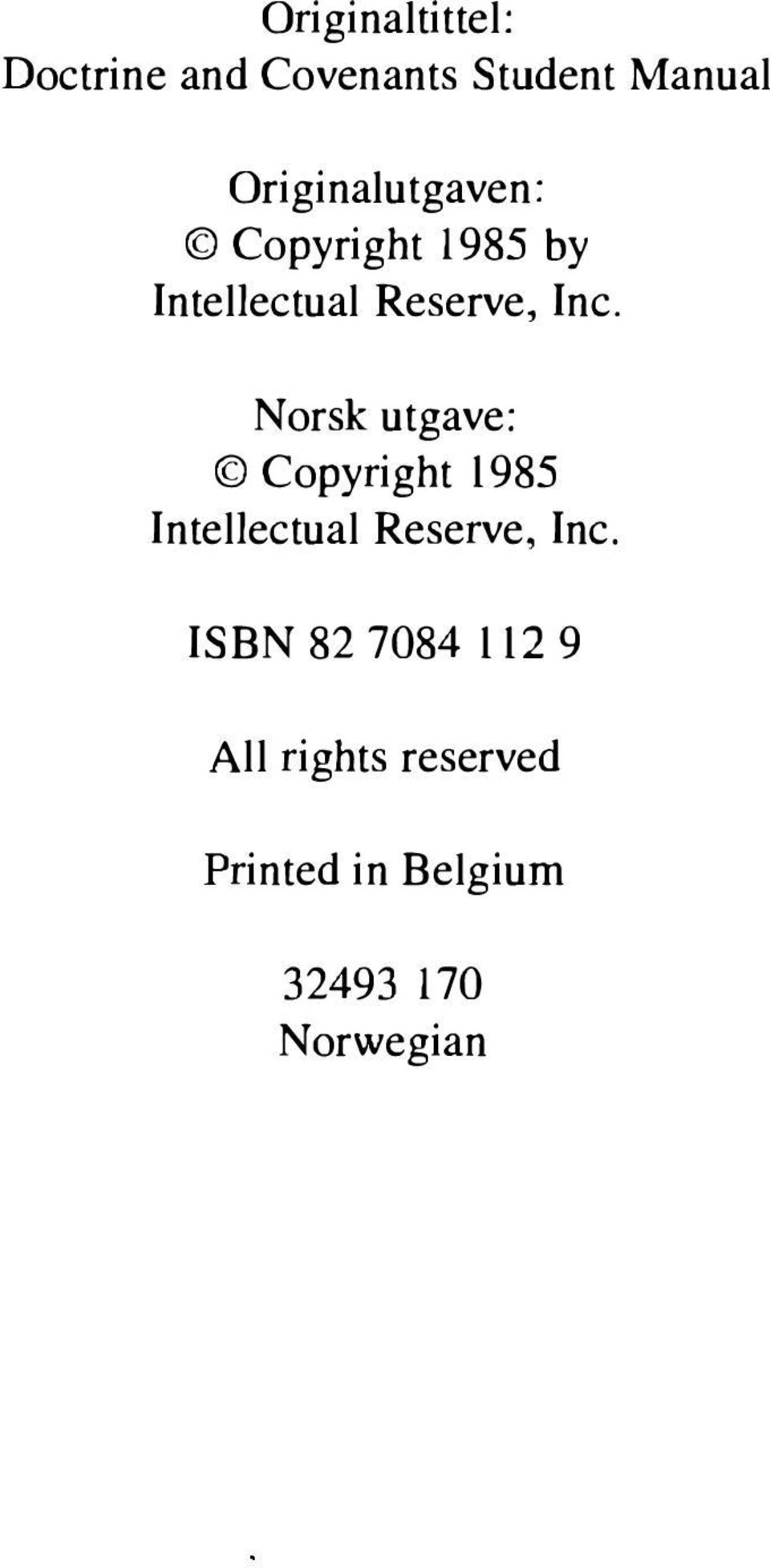 Norsk utgave: Copyright 1985 Intellectual Reserve, Inc.