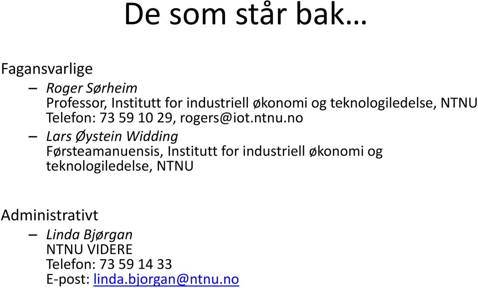 no Lars Øystein Widding Førsteamanuensis, Institutt for industriell økonomi og